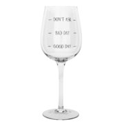Wineglass with text, good day bad day, don't ask